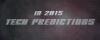 In 2015: Tech Predictions