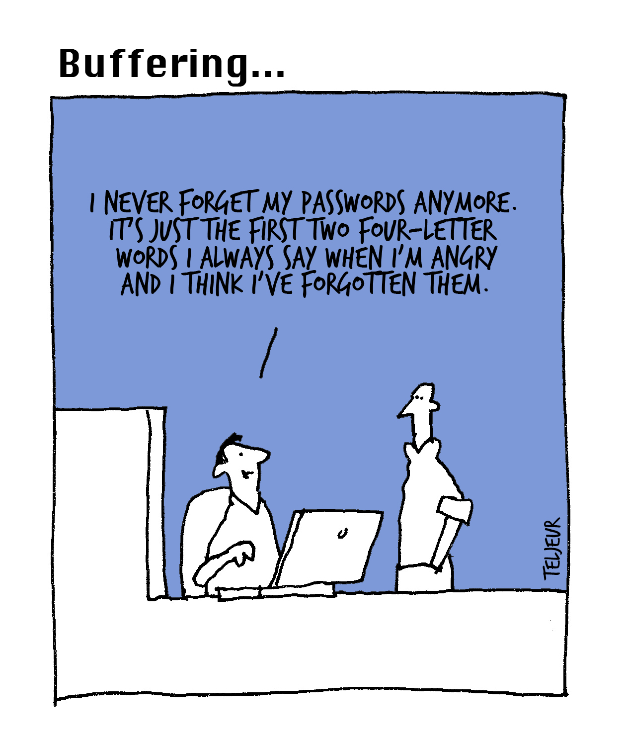 Buffering: How to never forget your password again | IT ...